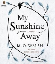 My Sunshine Away by M. O. Walsh (2015, Unabridged) 9 CDs
