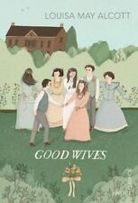 Good Wives by Louisa May Alcott (2013, Paperback)