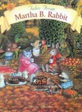 Tales from Martha B. Rabbit By Shirley Barber. 9781865031644
