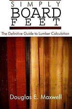 NEW Simply Board Feet by Douglas E Maxwell