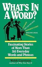 What's in a Word: Fascinating Stories of More Than 350 Everyday Words and Phrase
