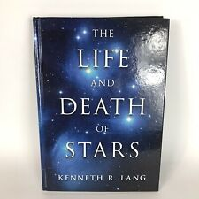 The Life and Death of Stars by Lang, Kenneth R.