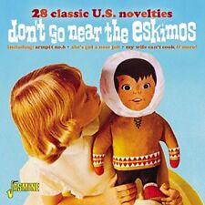 DON'T GO NEAR THE ESKIMOS - 28 CLASSIC U,S, NOVELTY SONGS  CD NEUF