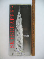 Skyscrapers : A History of the World's Most Famous and Important Skyscrapers by
