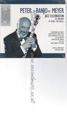 "CD--PETER ""BANJO"" MEYER--    JAZZ CELEBRATION . BIRTHDAY  YEARS ON STAGE"
