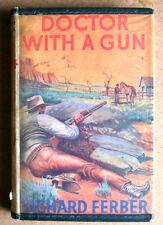 DOCTOR WITH A GUN Richard Ferber 1962 UK 1st Edition Robert Hale HB DJ ex-lib