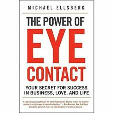 The Power of Eye Contact: Your Secret for Success in Bu - Paperback NEW Ellsberg