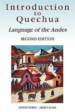 Introduction to Quechua: Language of the Andes, 2nd Edition by Noble, Judith, L