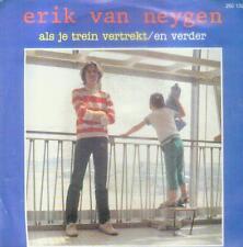 """7"""" Erik Van Neygen/Als Je Trein Vertrekt (NL)"""