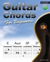 Guitar Chords for Beginners: Beginners Guitar Chord Book with Open Chords and Mo