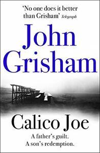 Calico Joe by Grisham, John Book The Cheap Fast Free Post