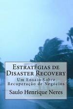 Estratégias de Disaster Recovery : Um Ensaio Sobre Recuperação de Negócios by...