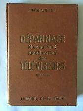 DEPANNAGE MISE AU POINT AMELIORATIONS TELEVISEURS 1964 RAFFIN ILLUSTRE TSF RADIO
