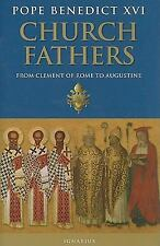 Church Fathers: From Clement of Rome to Augustine by Pope Benedict XVI
