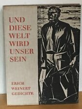 UND DIESE WELT WIRD UNSER SEIN - ERICH WEINERT GEDICHTE