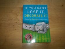 If You Can't Lose It, Decorate It : And Other Hip Alternatives to Dealing with R