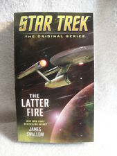 The Latter Fire (Star Trek: The Original Series) by James Swallow