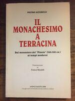 Il monachesimo a Terracina - Pietro Altobelli - Arti Grafiche Kolbe 1999