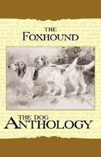 Foxhound & Harrier: A Dog Anthology: By Various