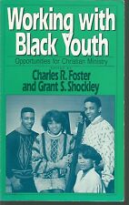 Working with Black Youth Opportunities for Christian Ministry Foster & Shockley