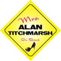 Mrs Alan Titchmarsh On Board Gardening Car Sign
