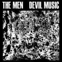 THE MEN - DEVIL MUSIC   VINYL LP NEU