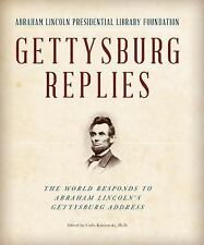 GETTYSBURG REPLIES - ABRAHAM LINCOLN PRESIDENTIAL LIBRARY FOUNDATION (COR)/ KNOR