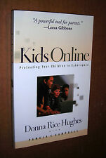 Kids Online! Protect Your Children in Cyberspace! Donna Hughes! SC! VG Cond!+NR!