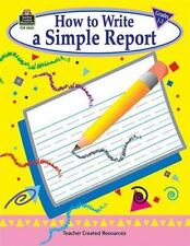 How To Write A Simple Report Grades 1-3 / Teacher Created Materials / Reproduc..