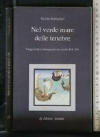 NEL VERDE MARE DELLE TENEBRE. Nicola Bottiglieri. Edizioni Associate.