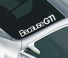 Because GTI Car Windscreen Sticker VW Golf Peugeot 106 205 206 Decal 33