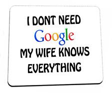 I DON'T NEED GOOGLE - PREMIUM QUALITY FUNNY MOUSE MAT / PAD