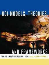 HCI Models, Theories, and Frameworks: Toward a Multidisciplinary Science (Intera