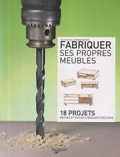 FABRIQUER SES PROPRES MEUBLES D'ALAN&GILL BRIDGEWATER ED. DE VECCHI