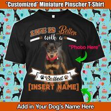 Personalized Miniature Pinscher Dog T Shirt Life Better Mom Puppies Min Pin Gift