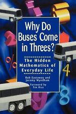 Why Do Buses Come in Threes? The Hidden Mathematics of Everyday Life