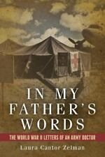In My Father's Words : The World War II Letters of an Army Doctor by Laura...