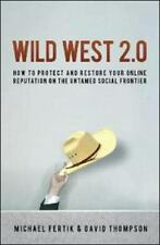 Wild West 2.0: How to Protect and Restore Your Reputation on the Untamed Social