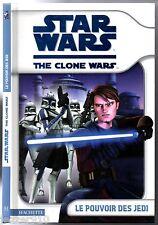 STAR WARS - THE CLONE WARS - LE POUVOIR DES JEDI - EO 2008 hachette