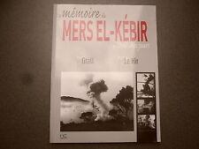LA MEMOIRE DE MERS EL KEBIR DE 1940 A NOS JOURS GRALL LE HIR GUERRE MARINE