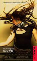 Gone Wild by Eppie, Maria (Paperback book, 2002)