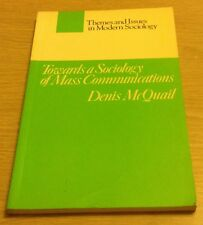 TOWARDS A SOCIOLOGY OF MASS COMMUNICATIONS Denis Quail Book (Paperback)