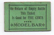 1910 Paper Trade Token Good for 5 Cents for Bottle return Model Bar CA