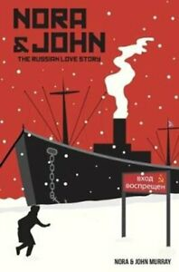 Nora & John The Russian Love Story by Nora Murray 9781912031672 | Brand New