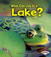 What Can Live in a Lake? (First Step Nonfiction: A