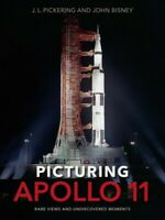 Picturing Apollo 11 : Rare Views and Undiscovered Moments, Hardcover by Picke...