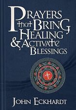 Prayers That Bring Healing and Activate Blessings : Experience the...