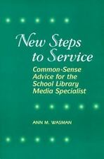 New Steps to Service: Common-Sense Advice for the School Library Media-ExLibrary