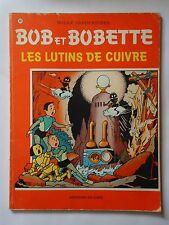 BOB ET BOBETTE n° 182  LES LUTINS DE CUIVRE   ( EAUBO )  édition originale