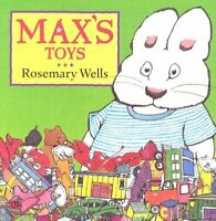 Maxs Toys (Max and Ruby) by Rosemary Wells